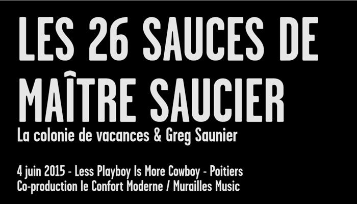 'La Colonie de Vacances' & Greg Saunier (Deerhoof) - Les 26 sauces de Maître Saucier at Le Confort Moderne (Poitiers, 2015)